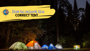 Colour image of 6 tents all different sizes camping in the forest. The image has a yellow banner coming from the top left containing the AWT logo and blog title (How to Select the Correct Tent)
